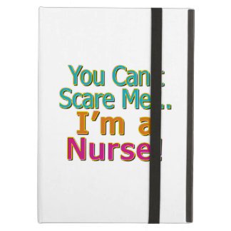 You Can't Scare Me, Funny Nurse Nursing iPad Air Cover