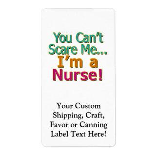 You Can't Scare Me, Funny Nurse Nursing Label