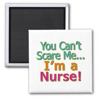 You Can't Scare Me, Funny Nurse Nursing Refrigerator Magnet
