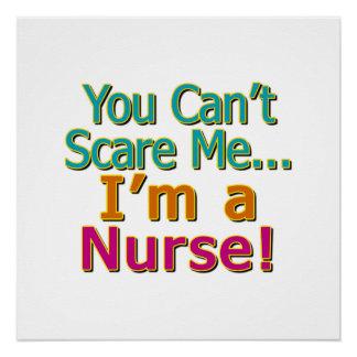 You Can't Scare Me, Funny Nurse Nursing Poster