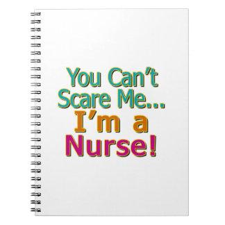 You Can't Scare Me, Funny Nurse Nursing Spiral Notebook
