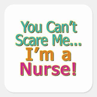 You Can't Scare Me, Funny Nurse Nursing Square Sticker