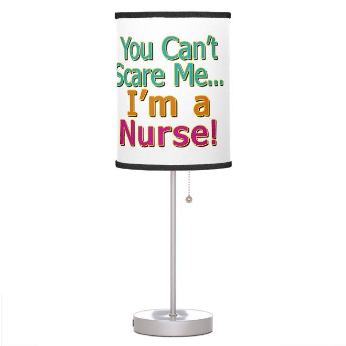 You Can't Scare Me, Funny Nurse Nursing Table Lamp