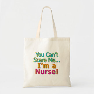 You Can't Scare Me, Funny Nurse Nursing Tote Bag