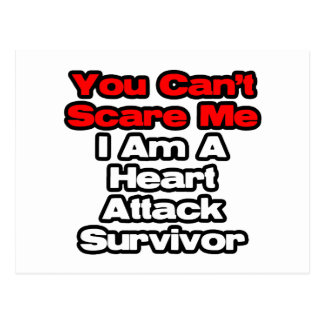You Can't Scare Me...Heart Attack Survivor Post Card