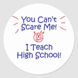 You Cant Scare Me - High School Sticker