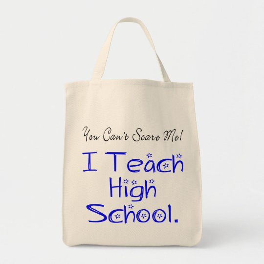 You Can't Scare Me High School Teacher Tote Bag