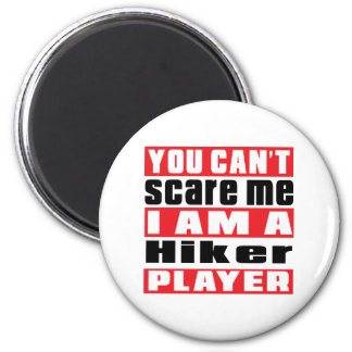 You Can't Scare Me Hiking Designs 2 Inch Round Magnet