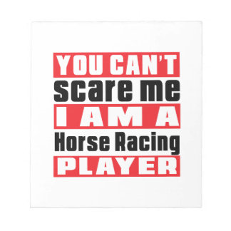 You Can't Scare Me Horse Racing Designs Scratch Pads