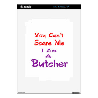 You can't scare me I am a Butcher. Skin For iPad 2