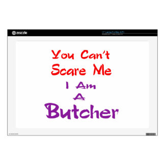 You can't scare me I am a Butcher. Decal For Laptop