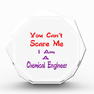 You can't scare me I am a Chemical Engineer. Awards