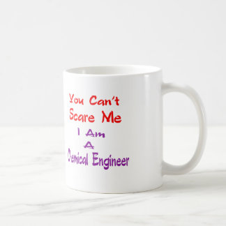 You can't scare me I am a Chemical Engineer. Coffee Mug