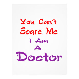 You can't scare me I am a Doctor. Customized Letterhead