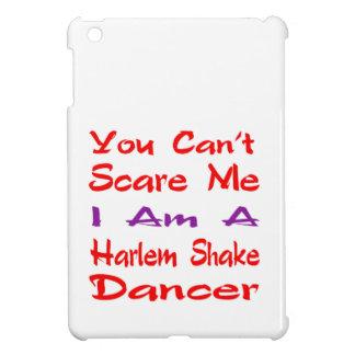 You can't scare me I am a Harlem Shake Dancer iPad Mini Cover