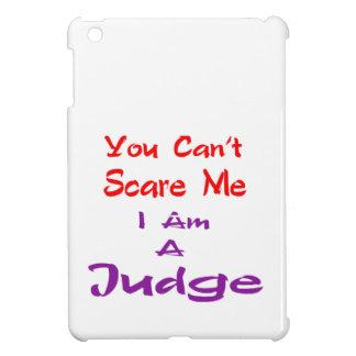 You can't scare me I am a Judge. iPad Mini Cover