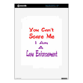 You can't scare me I am a Law Enforcement. iPad 2 Decals