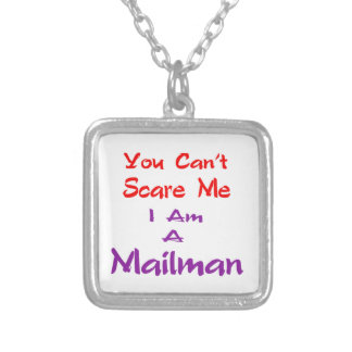 You can't scare me I am a Mailman. Custom Necklace