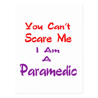 You can't scare me I am a Paramedic. Postcards