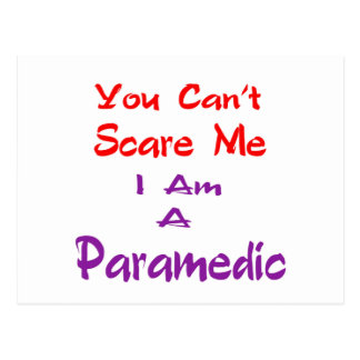 You can't scare me I am a Paramedic. Postcard