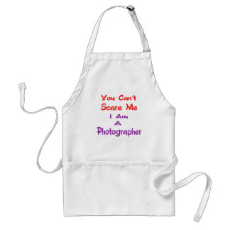 You can't scare me I am a Photographer. Aprons