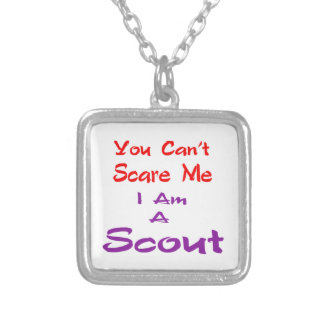 You can't scare me I am a Scout. Pendants