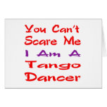You can't scare me I am a Tango Dancer Card