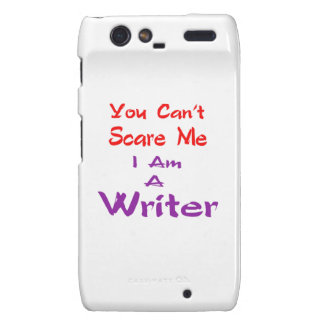 You can't scare me I am a Writer. Droid RAZR Case