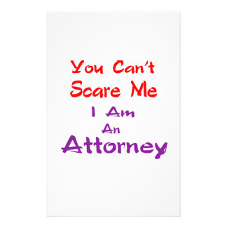 You can't scare me I am an Attorney. Stationery