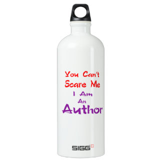 You can't scare me I am an Author. SIGG Traveler 1.0L Water Bottle