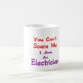You can't scare me I am an Electrician. Classic White Coffee Mug