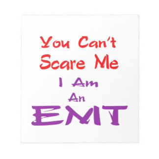 You can't scare me I am an EMT. Notepad