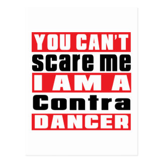 You can't scare me i am Contra Dancing dancer Postcard