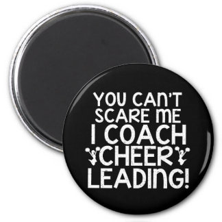You Can't Scare Me, I Coach Cheerleading! Magnet