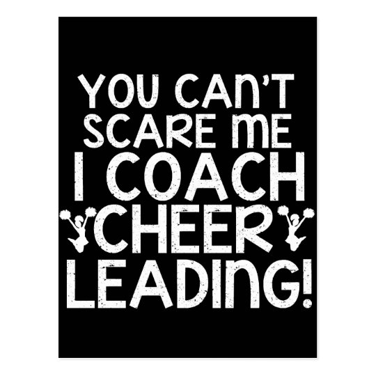 You Can't Scare Me, I Coach Cheerleading! Postcard