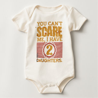 You Can't Scare Me, I Have 2 Daughters Fathers Day Baby Bodysuit