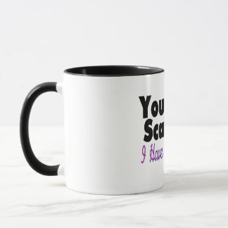 You Cant Scare Me I Have A Daughter(2) Mug