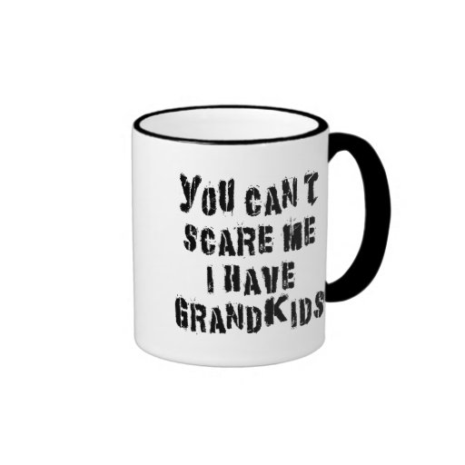 You Can't Scare Me I Have Grandkids Ringer Coffee Mug
