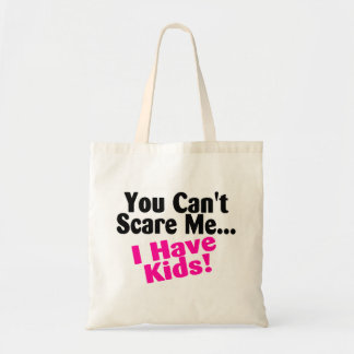 You Cant Scare Me I Have Kids Canvas Bag