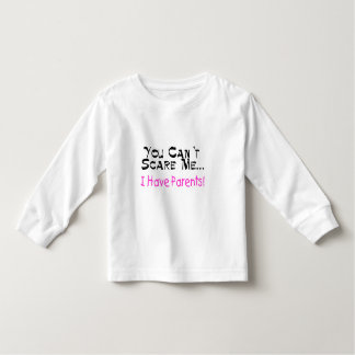 You Can't Scare Me I Have Parents (pink) T-shirt
