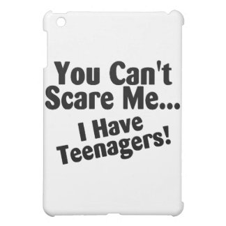 You Cant Scare Me I Have Teenagers Case For The iPad Mini