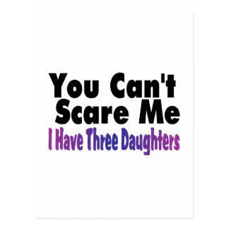 You Cant Scare Me I Have Three Daughters Postcard