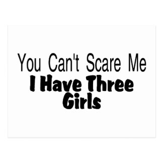 You Cant Scare Me I Have Three Girls (2) Postcard