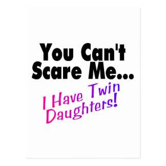 You Can't Scare Me I Have Twin Daughters (2) Postcard