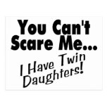 You Can't Scare Me I Have Twin Daughters Post Cards