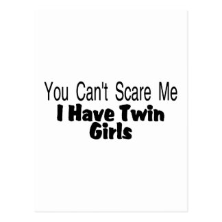 You Cant Scare Me I Have Twin Girls Postcard