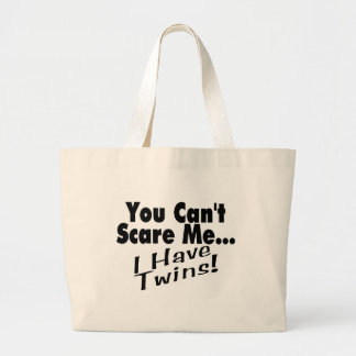 You Can't Scare Me I Have Twins (black) Large Tote Bag