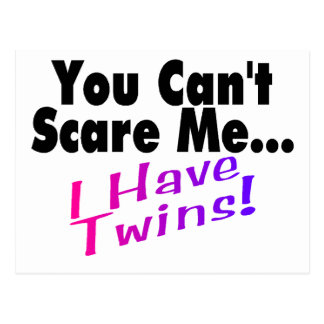 You Can't Scare Me I Have Twins Postcard