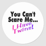You Can't Scare Me I Have Twins Stickers