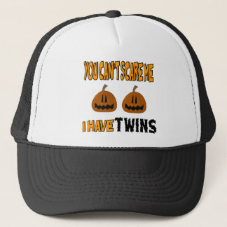 You Cant Scare Me I Have TWINS! Trucker Hat